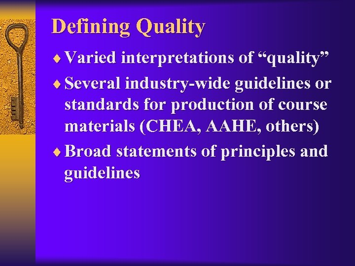 "Defining Quality ¨ Varied interpretations of ""quality"" ¨ Several industry-wide guidelines or standards for"