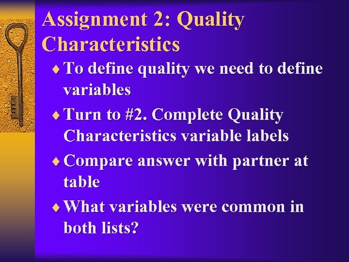 Assignment 2: Quality Characteristics ¨ To define quality we need to define variables ¨