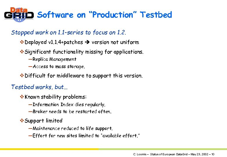 """Software on """"Production"""" Testbed Stopped work on 1. 1 -series to focus on 1."""