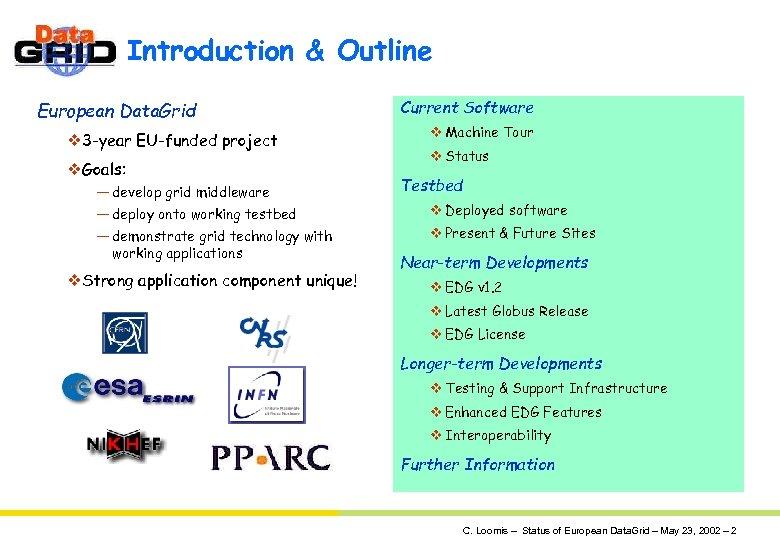 Introduction & Outline European Data. Grid v 3 -year EU-funded project v. Goals: —