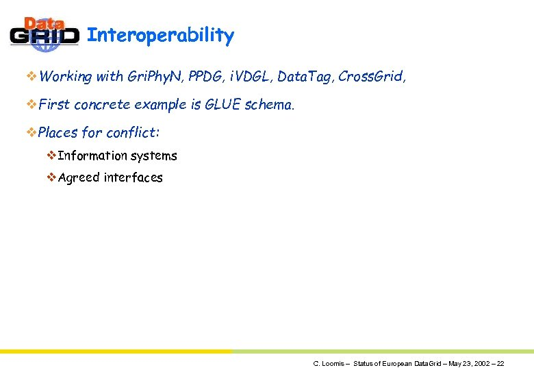Interoperability v. Working with Gri. Phy. N, PPDG, i. VDGL, Data. Tag, Cross. Grid,