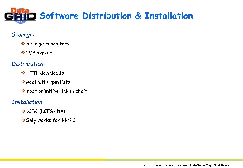 Software Distribution & Installation Storage: v. Package repository v. CVS server Distribution v. HTTP