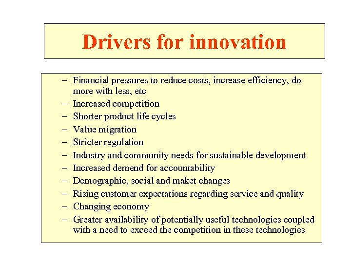 Drivers for innovation – Financial pressures to reduce costs, increase efficiency, do more with