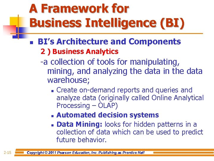 A Framework for Business Intelligence (BI) n BI's Architecture and Components 2 ) Business