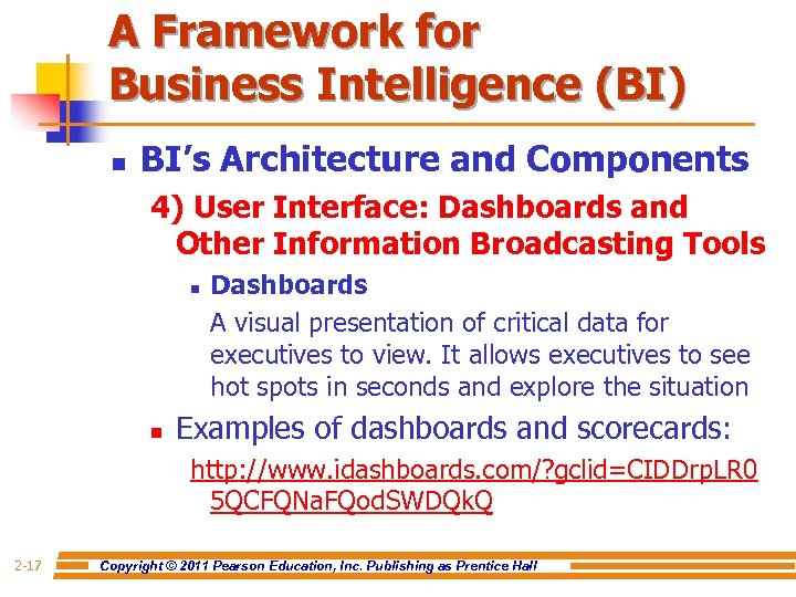 A Framework for Business Intelligence (BI) n BI's Architecture and Components 4) User Interface: