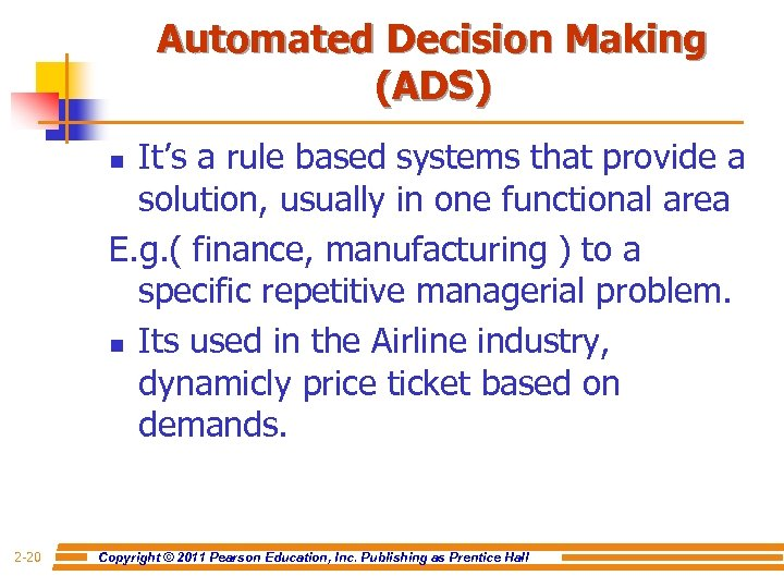 Automated Decision Making (ADS) It's a rule based systems that provide a solution, usually