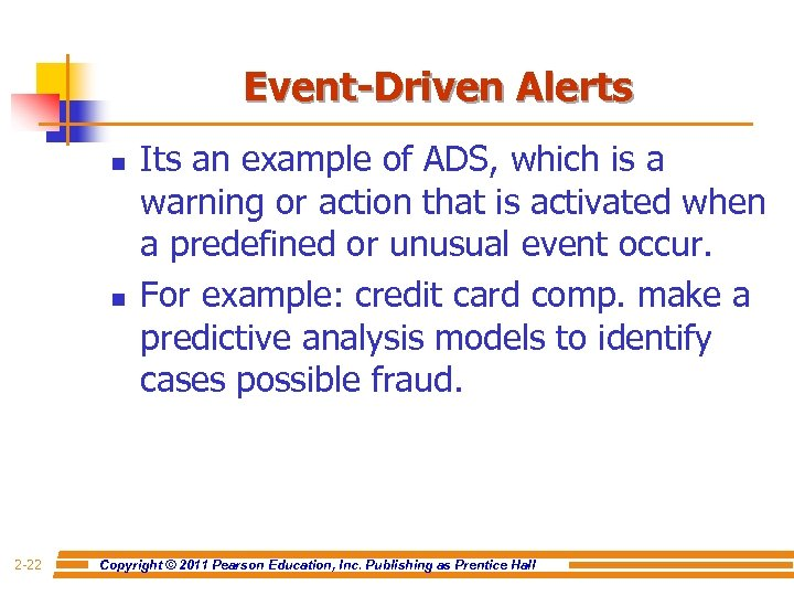 Event-Driven Alerts n n 2 -22 Its an example of ADS, which is a