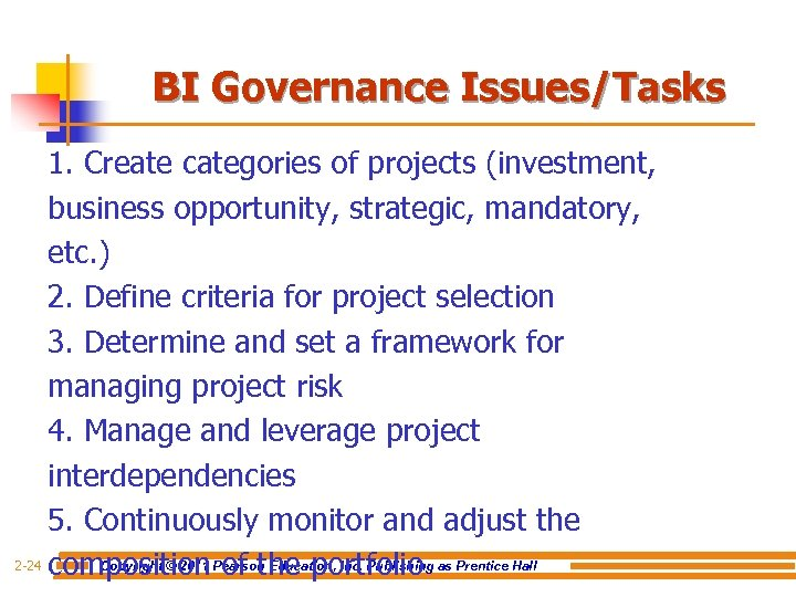 BI Governance Issues/Tasks 1. Create categories of projects (investment, business opportunity, strategic, mandatory, etc.