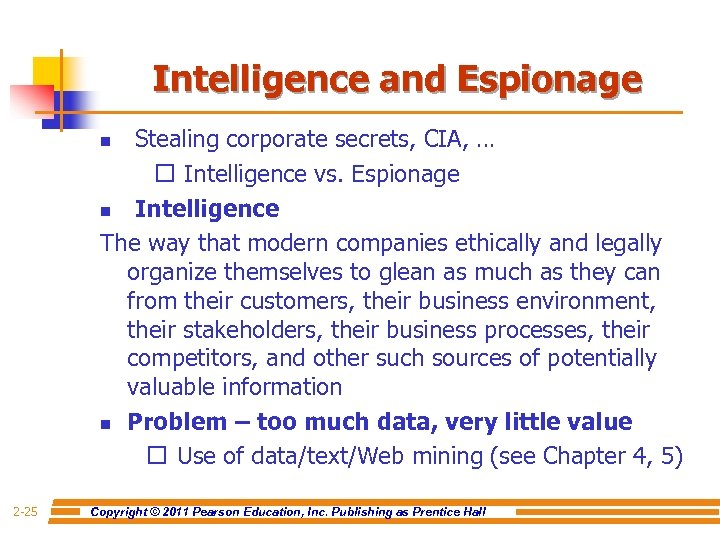 Intelligence and Espionage Stealing corporate secrets, CIA, … Intelligence vs. Espionage n Intelligence The