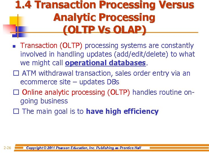 1. 4 Transaction Processing Versus Analytic Processing (OLTP Vs OLAP) Transaction (OLTP) processing systems