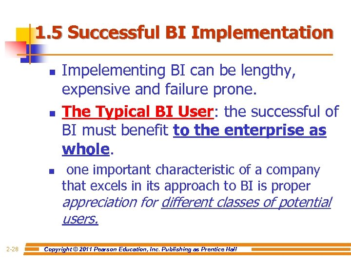 1. 5 Successful BI Implementation n Impelementing BI can be lengthy, expensive and failure