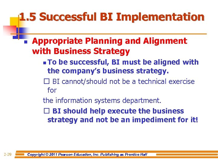 1. 5 Successful BI Implementation n Appropriate Planning and Alignment with Business Strategy To