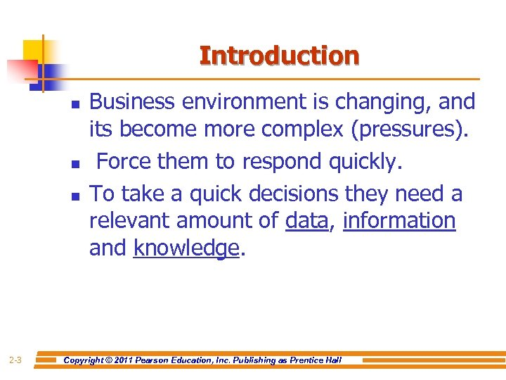 Introduction n 2 -3 Business environment is changing, and its become more complex (pressures).