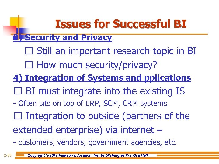 Issues for Successful BI 3) Security and Privacy Still an important research topic in