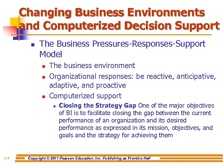 Changing Business Environments and Computerized Decision Support n The Business Pressures-Responses-Support Model n n