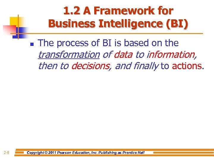1. 2 A Framework for Business Intelligence (BI) n The process of BI is