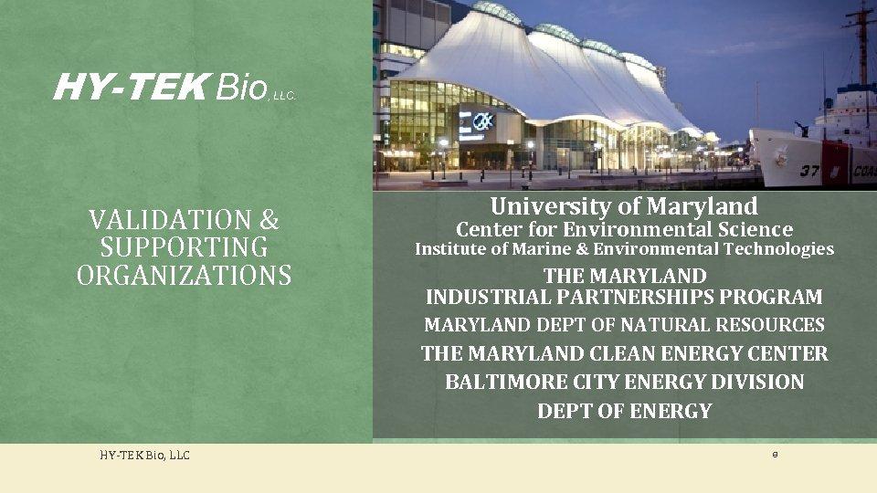 HY-TEK Bio , LLC. . VALIDATION & SUPPORTING ORGANIZATIONS University of Maryland Center for