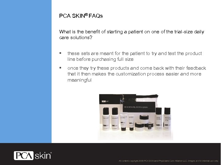 PCA SKIN® FAQs What is the benefit of starting a patient on one of