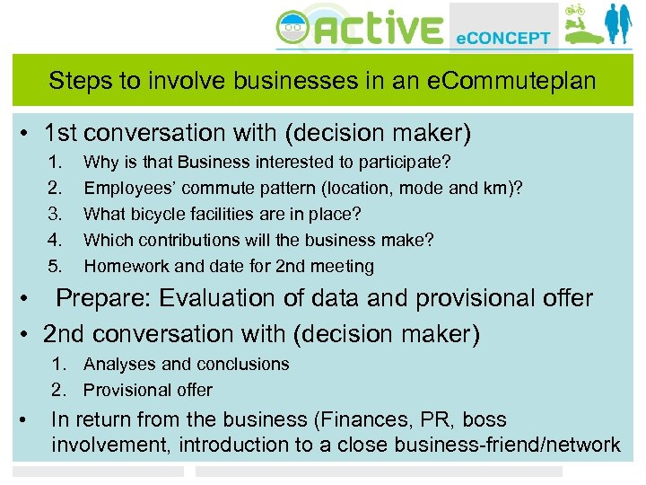Steps to involve businesses in an e. Commuteplan • 1 st conversation with (decision