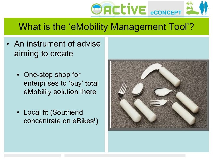 What is the 'e. Mobility Management Tool'? • An instrument of advise aiming to