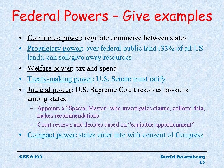Federal Powers – Give examples • Commerce power: regulate commerce between states • Proprietary