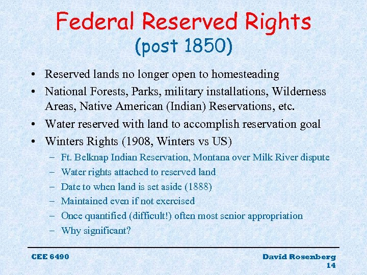 Federal Reserved Rights (post 1850) • Reserved lands no longer open to homesteading •