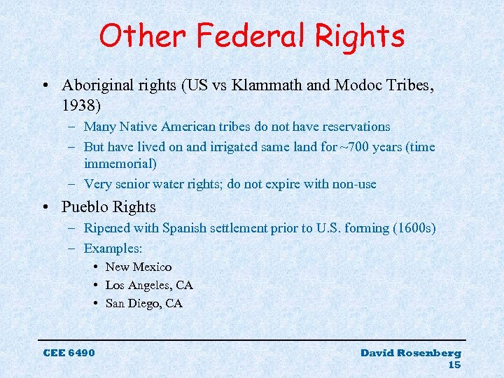 Other Federal Rights • Aboriginal rights (US vs Klammath and Modoc Tribes, 1938) –
