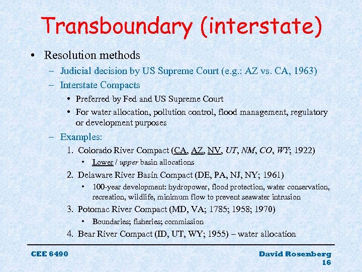 Transboundary (interstate) • Resolution methods – Judicial decision by US Supreme Court (e. g.