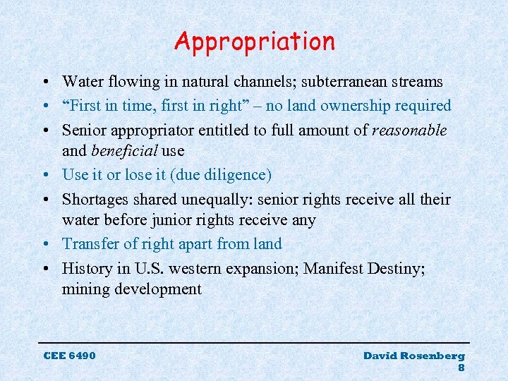 """Appropriation • Water flowing in natural channels; subterranean streams • """"First in time, first"""