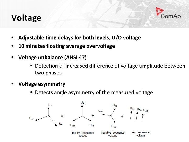 Voltage • Adjustable time delays for both levels, U/O voltage • 10 minutes floating
