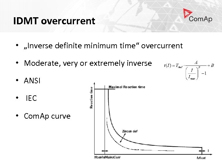 "IDMT overcurrent • ""Inverse definite minimum time"" overcurrent • Moderate, very or extremely inverse"