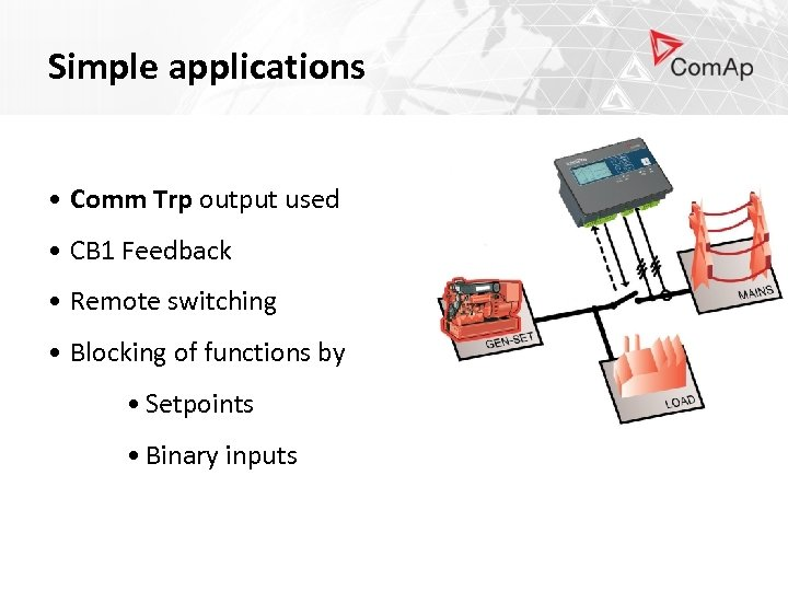Simple applications • Comm Trp output used • CB 1 Feedback • Remote switching