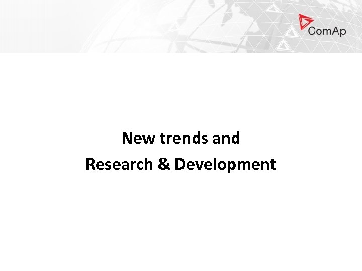 New trends and Research & Development