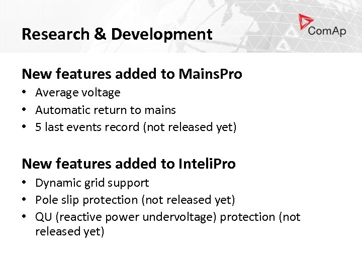 Research & Development New features added to Mains. Pro • Average voltage • Automatic