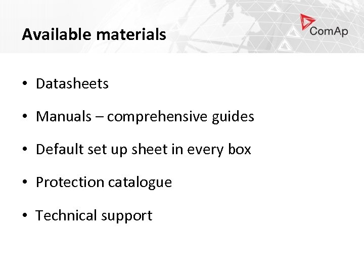 Available materials • Datasheets • Manuals – comprehensive guides • Default set up sheet