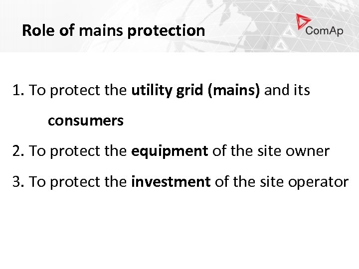 Role of mains protection 1. To protect the utility grid (mains) and its consumers