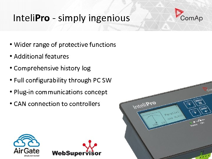Inteli. Pro - simply ingenious • Wider range of protective functions • Additional features