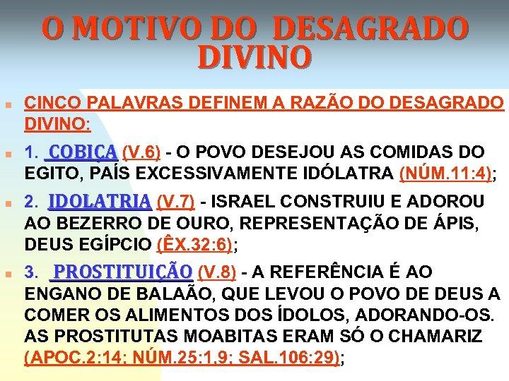 O MOTIVO DO DESAGRADO DIVINO n n CINCO PALAVRAS DEFINEM A RAZÃO DO DESAGRADO