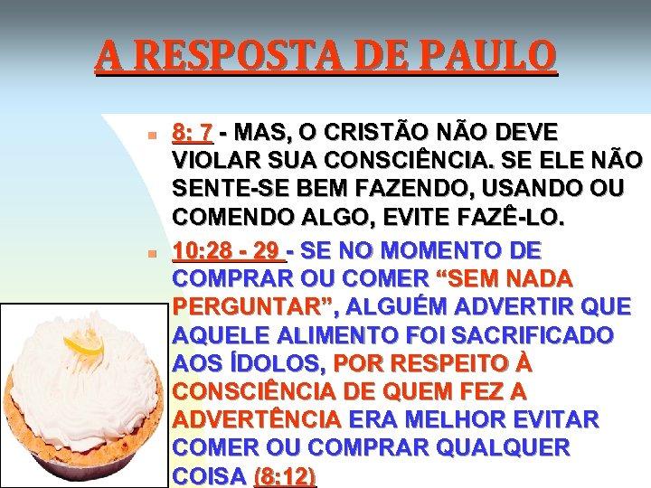 A RESPOSTA DE PAULO n n 8: 7 - MAS, O CRISTÃO NÃO DEVE