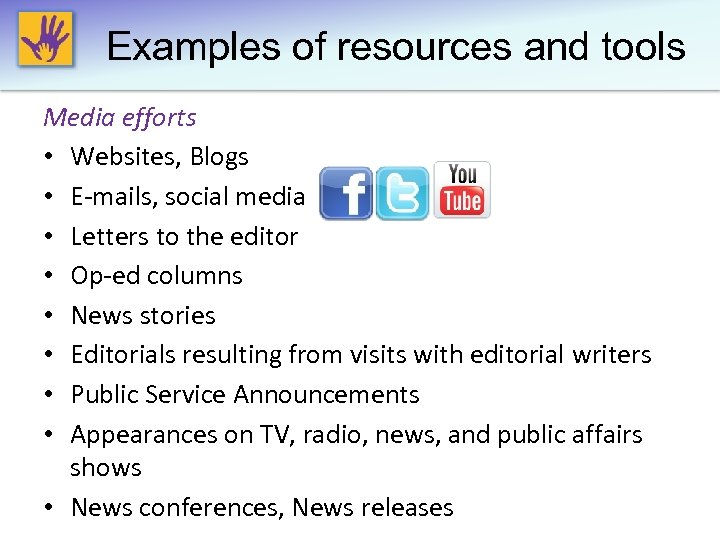 Examples of resources and tools Media efforts • Websites, Blogs • E-mails, social media