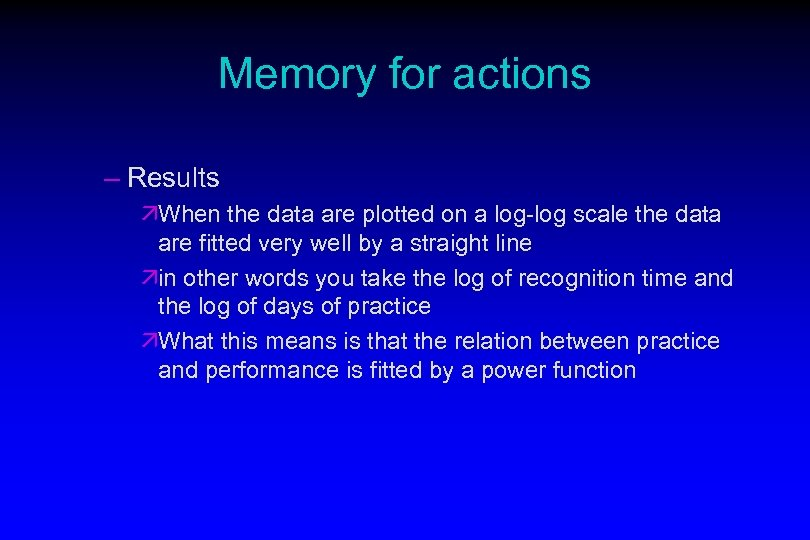 Memory for actions – Results äWhen the data are plotted on a log-log scale