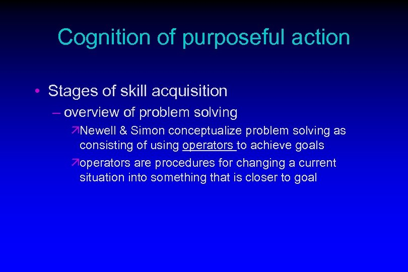 Cognition of purposeful action • Stages of skill acquisition – overview of problem solving