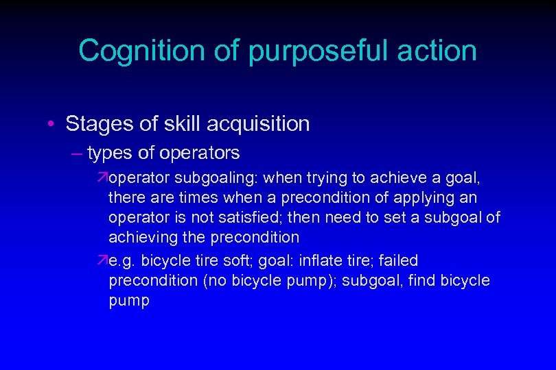 Cognition of purposeful action • Stages of skill acquisition – types of operators äoperator