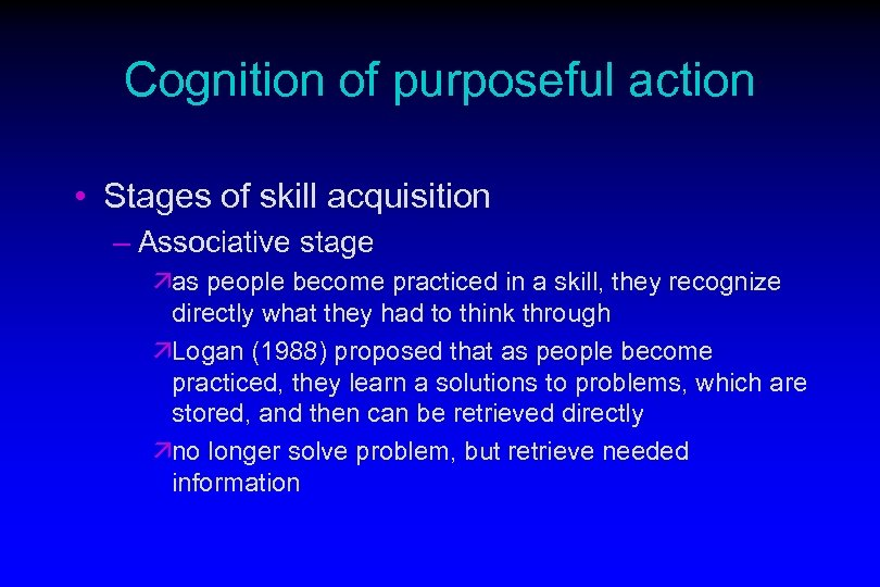 Cognition of purposeful action • Stages of skill acquisition – Associative stage äas people