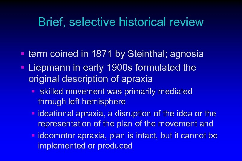 Brief, selective historical review § term coined in 1871 by Steinthal; agnosia § Liepmann