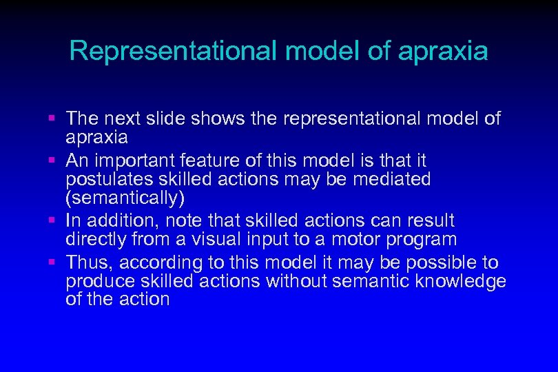 Representational model of apraxia § The next slide shows the representational model of apraxia