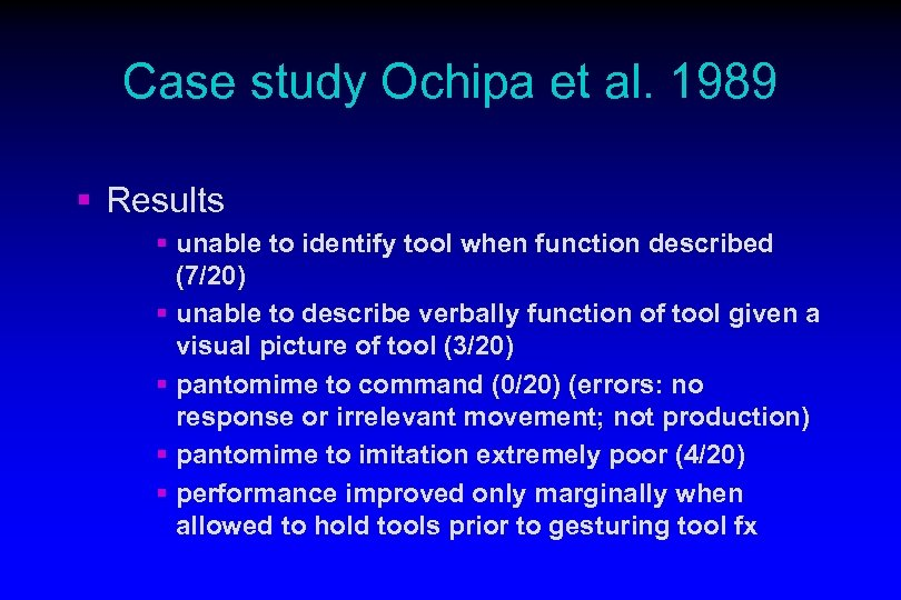 Case study Ochipa et al. 1989 § Results § unable to identify tool when