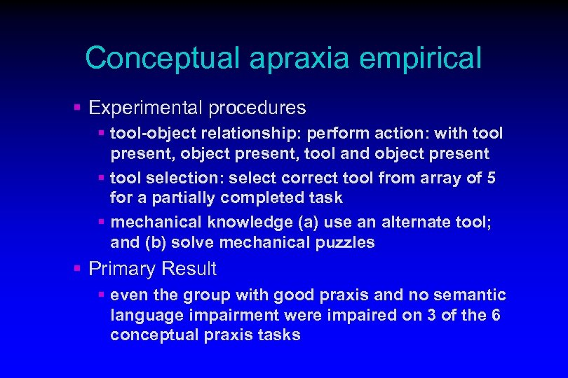 Conceptual apraxia empirical § Experimental procedures § tool-object relationship: perform action: with tool present,