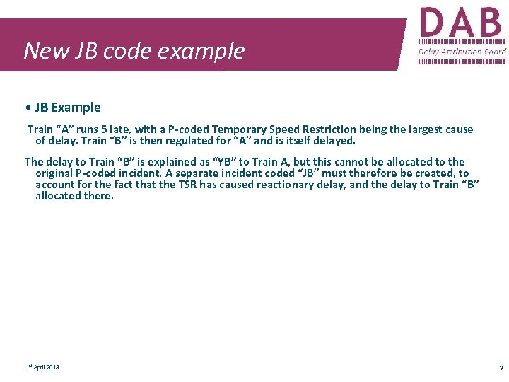 "New JB code example • JB Example Train ""A"" runs 5 late, with a"