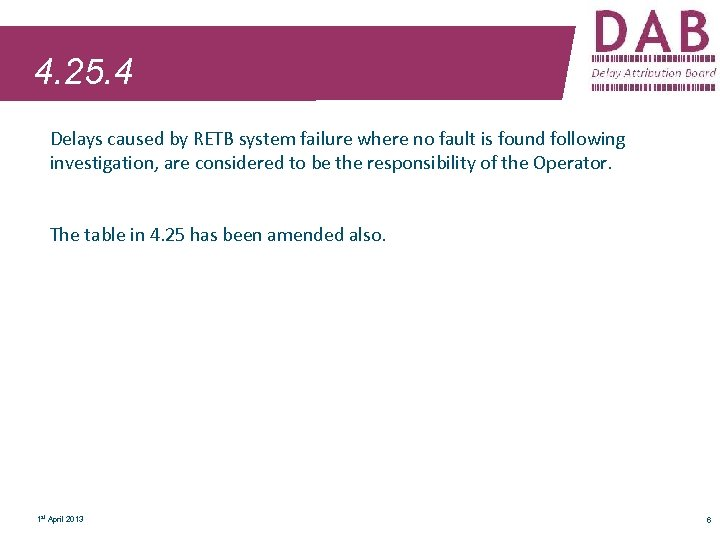 4. 25. 4 Delays caused by RETB system failure where no fault is found